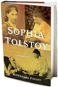 Sophia Tolstoy: A biography by Alexandra Popoff